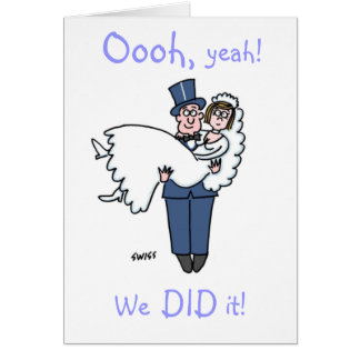 """Funny Elopement """"Oooh, yeah!   We DID it!"""" Card"""