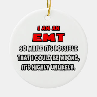 Funny EMT .. Highly Unlikely Double-Sided Ceramic Round Christmas Ornament