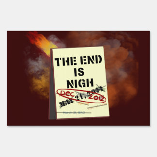 Funny End of the World Yard Sign