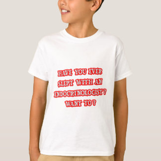 Funny Endocrinologist Pick-Up Line T-Shirt