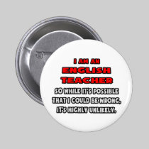 Funny English Teacher .. Highly Unlikely 2 Inch Round Button