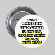 Funny English Teacher T-Shirts and Gifts 2 Inch Round Button
