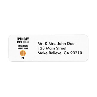 Funny Epic Pi Day- I Was There & I Got Some Pie Return Address Label
