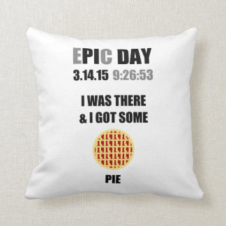 Funny Epic Pi Day- I Was There & I Got Some Pie Throw Pillows