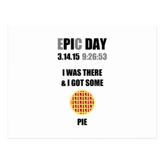 Funny Epic Pi Day- I Was There & I Got Some Pie Postcard