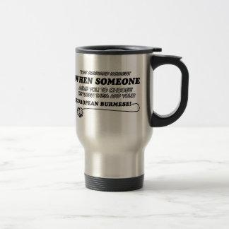 funny EUROPEAN BURMESE designs Travel Mug