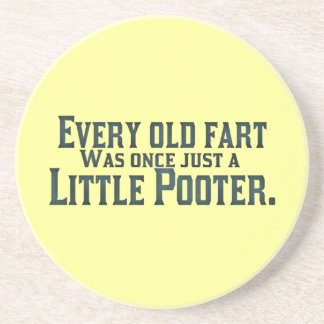 Funny Every Old Fart Was Once Just A Little Pooter Sandstone Coaster