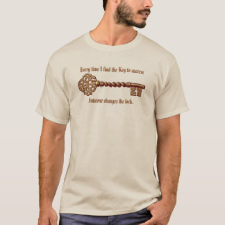 Funny Every Time I Find the Key to Success T-Shirt