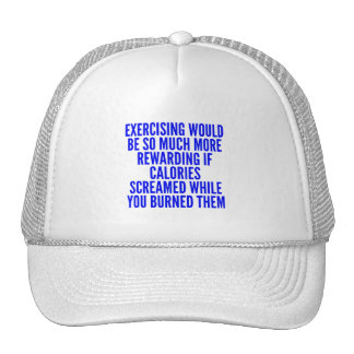 FUNNY EXCERCISING MOTIVATIONAL QUOTES CALORIES SCR TRUCKER HAT
