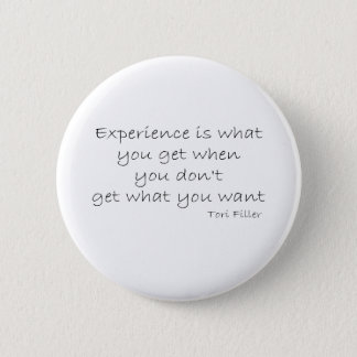 Funny Experience quote Pinback Button