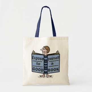 Funny Expose Yourself to a Good Book Tote Bag