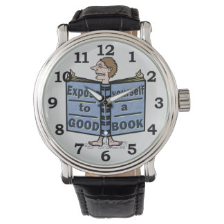 Funny Expose Yourself to a Good Book Wrist Watch