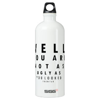 Funny Eyechart You are not as ugly Water Bottle