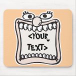 Funny Face, <YOUR TEXT> Mouse Pad