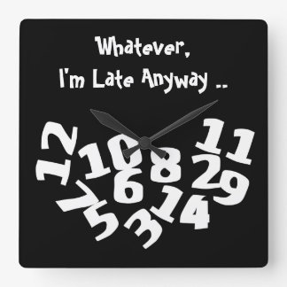 Funny Fallen Numbers I'm Late Anyway Clocks