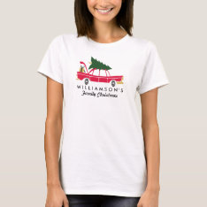 Funny Family Christmas Bringing Home Xmas Tree T-shirt at Zazzle