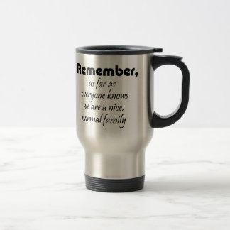 Funny family quote gifts coffeecups joke gift travel mug