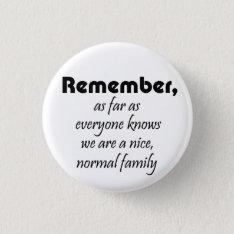 Funny Family Slogan Gifts Joke Reunion Souvenirs Pinback Button at Zazzle