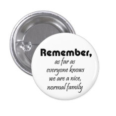 Funny Family Slogan Gifts Joke Reunion Souvenirs Pinback Button at Zazzle