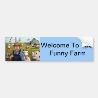 Funny Farm Bumper Sticker