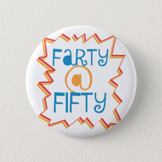 Funny Farty at Fifty 50th Birthday Gag Gift Button
