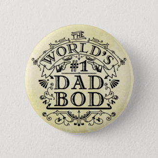 Funny Father World's Number One Dad Bod Vintage Button