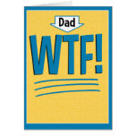 Funny Father's Day Card: WTF!