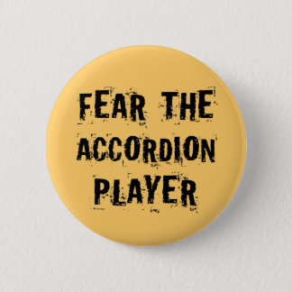 Funny Fear The Accordion Player Music Gift Button