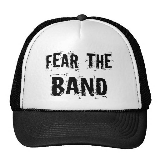 Funny Fear The Band Music Humor Gift Trucker Hat