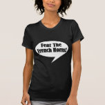 Funny Fear The French Horns T-shirt