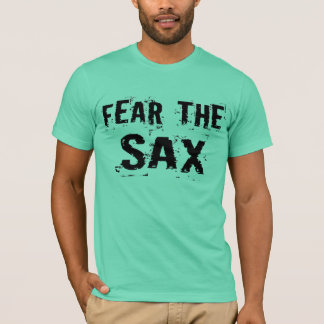 Funny Fear The Sax T-shirt