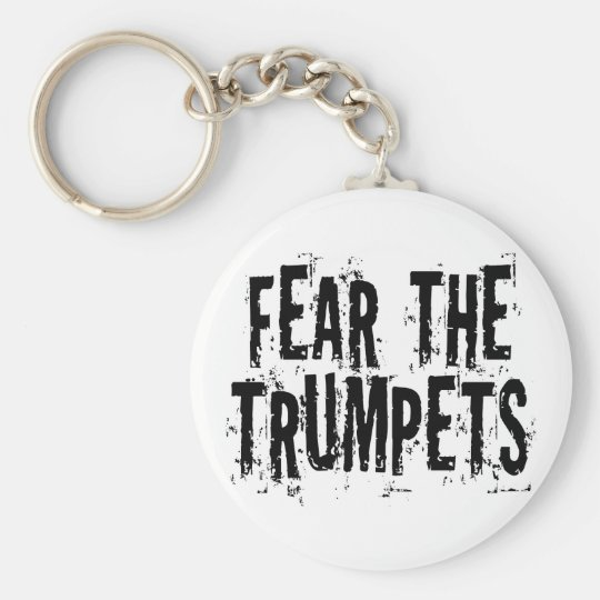 Funny Fear The Trumpets Gift Keychain
