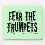 Funny Fear The Trumpets Gift Mousepad