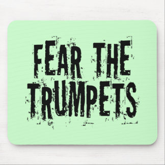 Funny Fear The Trumpets Gift Mouse Pad