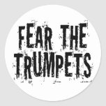 Funny Fear The Trumpets Gift Round Sticker