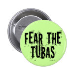 Funny Fear The Tubas Button