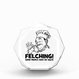 Funny Felching Felcher Gift Acrylic Award