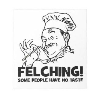 Funny Felching Felcher Gift Memo Notepad