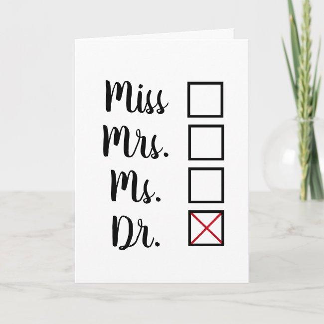 Funny Female PhD/MD Anti-Patriarchy Graduation Card