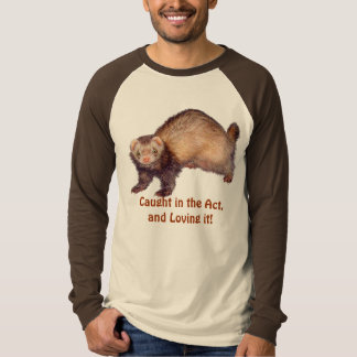 Funny Ferret Caught in the Act T-Shirt