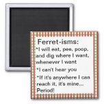 Funny Ferret-ism Quotes Refrigerator Magnets