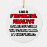 Funny Financial Analyst .. Highly Unlikely Christmas Ornament