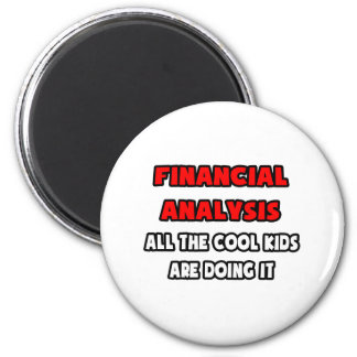 Funny Financial Analyst Shirts 2 Inch Round Magnet