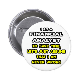 Funny Financial Analyst T-Shirts Pinback Button