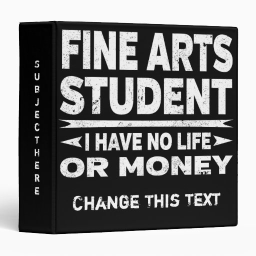 Funny Fine Arts College Student No Life Or Money Binder