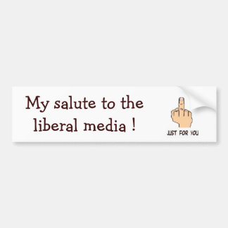 Funny_finger_justforyou, My salute to the liber... Car Bumper Sticker