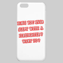 Funny Firefighter Pick-Up Line iPhone 5C Case
