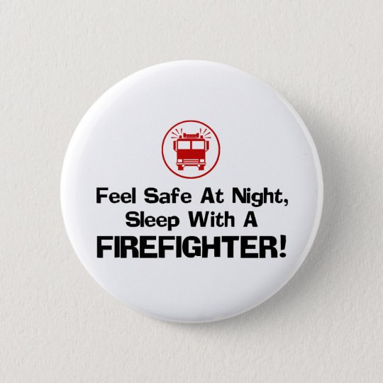 Funny Firefighter Pinback Button