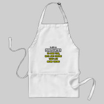 Funny Firefighter T-Shirts and Gifts Aprons
