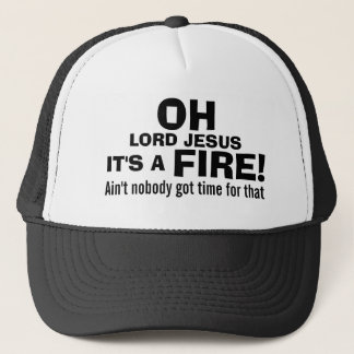 Funny Fireman  It's a FIRE! Trucker Hat